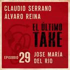 EL ÚLTIMO TAKE 1x29 - JOSE MARÍA DEL RÍO: LA VOZ DEL COSMOS