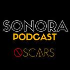 SONORA PODCAST Capítulo Veinticuatro - Canciones perdedoras del Oscar