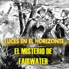 EL MISTERIO DE FAIRWATER - Luces en el Horizonte