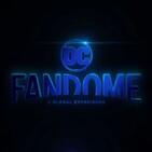 Episodio 13: lo que el DC Fandome dejó