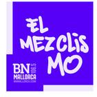 El Mezclismo en BN Mallorca 21