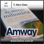 ABK 001 - Os Segredos da Mente Milionaria - T Harv Eker