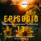 2x01 · EP13: Esa locura llamada amor · Nuria Rivera