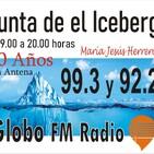 La punta del iceberg. Con María Jesús Herrero. Lunes 7 septiembre 2020. Globo Fm 99.3 y 92.2.
