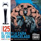 Ep 125: El PS5 y La Caída De Un Murciélago