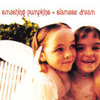 P.638 - Smashing Pumpkins - Especial Siamese Dream (Parte 1)