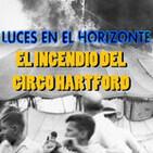 EL INCENDIO DEL CIRCO HARTFORD - Luces en el Horizonte