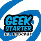 GEEK STARTER |T2 | Ep. 16| Nuestra primera vez...