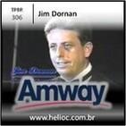 TPBR 306 - O Que E Amway e Porque Amway - Jim Dornan