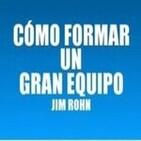 Como Formar un Gran Equipo - Jim Rohn