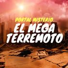 Portal Misterio | El Mega Terremoto y La Leyenda del Gritón