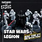 Enfermo por los Juegos 38 - Star Wars Legion