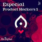 #170 - Especial Product Hackers 1