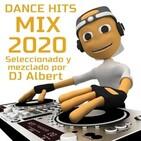 DANCE HITS MIX 2020 Seleccionado y mezclado por DJ Albert