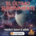 El Último Superviviente (Miguel Ángel Pulido) - Liberado | Ficción Sonora - Audiolibro | Ciencia ficción.