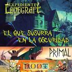"""LODE 10x29 – H.P. LOVECRAFT """"El que susurra en la oscuridad"""", PRIMAL, ROOT"""