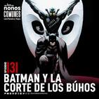 Ep 131: Batman y la Corte de los Búhos