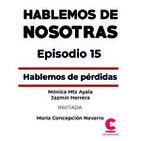 Hablemos de Nosotras 15 / Hablemos de pérdidas