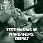 Enfermo por los Juegos 35 - Testimonios de wargamers: Everat