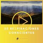 1.- 20 respiraciones conscientes