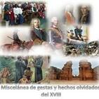 Episodio XXV - Miscelánea de gestas y hechos olvidados en pleno siglo XVIII (Parte II)