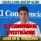 EL PERIODISMO DE INVESTIGACIÓN (Charla con José Mª Olmo) - Luces en el Horizonte