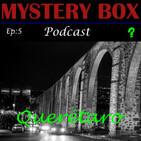 Mystery Box Ep5: Querétaro