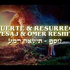 Pesaj & Omer Reshit - (La Muerte & La Resurreción del Mesías)
