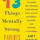 (Resumen) 13 cosas que los padres mentalmente fuertes no hacen: criar hijos seguros de sí mismos y entrenar sus cerebros