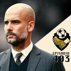 Ep 403: Entran en accion el City y el United