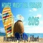 HOUSE MUSIC DEL VERANO 2015 Mezclado por DJ Albert