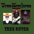 Programa #35/21 TRES HOMBRES TRES RUTOS