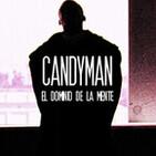 Aguas Turbias 112: Saga Candyman - Parte 1 - Candyman, El Dominio de la Mente