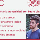 233: Herramientas para Enfrentar la Adversidad, con Pedro Vivar