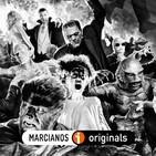 MARCIANOS 182: Universal Monsters 🧛🏻‍♂️ (2/2)