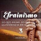 03 Efrainismo, lo que asume, lo que dice y la evidencia en su contra Pte 3 (Preguntas) - Isaac Bonilla