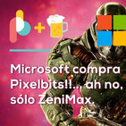 Microsoft compra Pixelbits!... ah no, sólo ZeniMax | Pixelbits con Cerveza