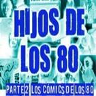 LODE 4x44 –Archivo Ligero– HIJOS DE LOS 80 parte 2: los cómics de nuestra infancia