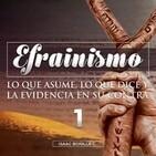 01 Efrainismo: lo que asume, lo que dice y la evidencia en su contra Pte 1 - Isaac Bonilla C.