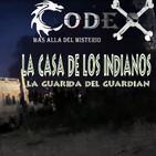 CODEX 6X83 La casa de los Indianos. La guarida del guardián.