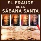 La Sábana Santa; Un fraude avalado por la Fe... O NO!!!