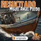 Resucitado (Miguel Ángel Pulido) | Primicia - Ficción sonora