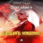 SIN ALMA Con Mikel Oraá - Luces en el Horizonte