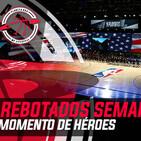Rebotados Semanal 166: Momento de héroes 23.09.2020