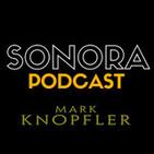SONORA PODCAST Capítulo Veintidós - Mark Knopfler en el cine