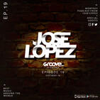 Groove Sessions #Ep 19 Mixed by Jose Lopez Dj