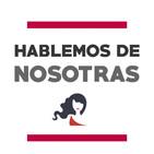 Hablemos de Nosotras 20 / La mujer, una necesidad en el ser