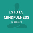 Episodio 23. Mindfulness y Obsesiones