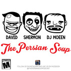 The Persian Soup Podcast Episode #3 Welcome David/B.O/Anal