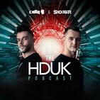 HDUK Podcast Episode 10 - Cally & Shocker ft. Ed E.T